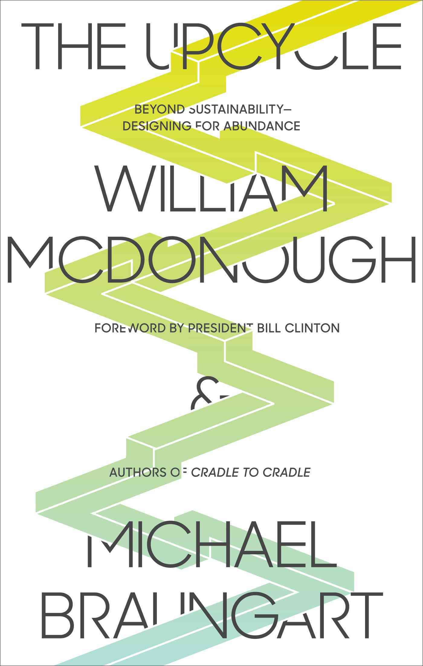 The Upcycle By McDonough, William/ Braungart, Michael