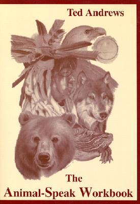 The Animal-Speak Workbook By Andrews, Ted